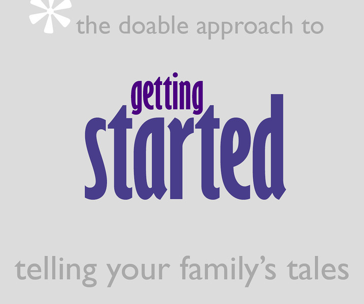 the doable approach to getting started telling your family's tales