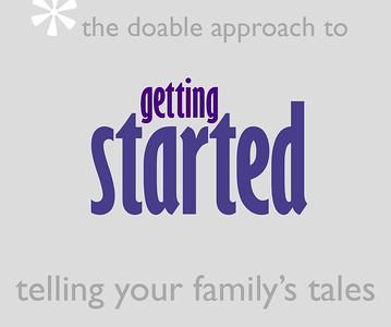 getting started with the doable approach to telling your family&#039;s tales